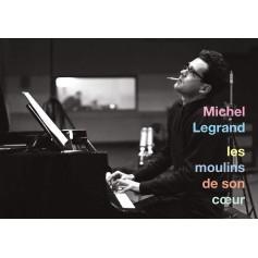 MICHEL LEGRAND: LES MOULINS DE SON CŒUR