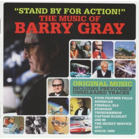 THE MUSIC OF BARRY GRAY: STAND BY FOR ACTION!