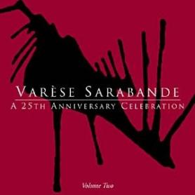 VARÈSE SARABANDE: A 25TH ANNIVERSARY CELEBRATION (VOLUME TWO)