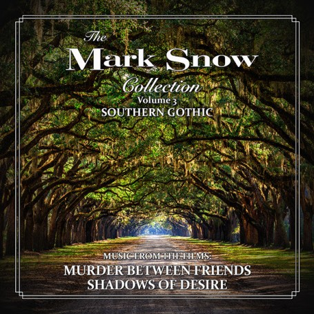 THE MARK SNOW COLLECTION (VOLUME 3): SOUTHERN GOTHIC
