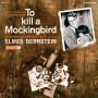 TO KILL A MOCKINGBIRD / WALK ON THE WILD SIDE