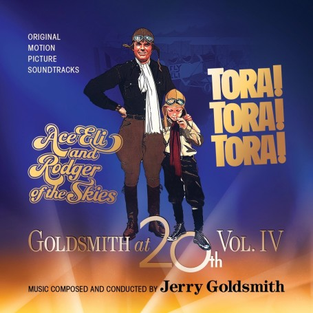 GOLDSMITH AT 20th (VOL.4): ACE ELI AND RODGER OF THE SKIES / TORA! TORA! TORA!