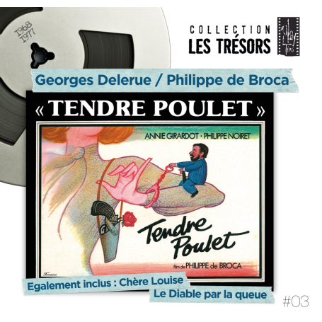 TENDRE POULET / CHÈRE LOUISE / LE DIABLE PAR LA QUEUE