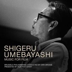 SHIGERU UMEBAYASHI: MUSIC FOR FILM