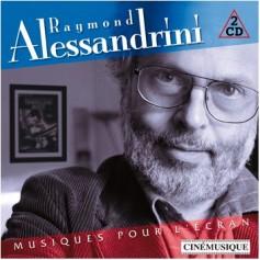 RAYMOND ALESSANDRINI : MUSIQUES POUR L'ÉCRAN