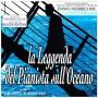 LA LEGGENDA DEL PIANISTA SULL'OCEANO (REISSUE)