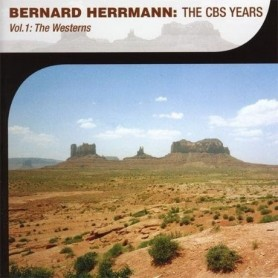 BERNARD HERRMANN: THE CBS YEARS (VOL.1 - THE WESTERNS)