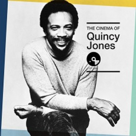 THE CINEMA OF QUINCY JONES