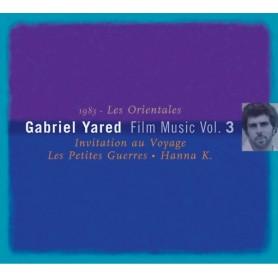 HANNA K / LES PETITES GUERRES / INVITATION AU VOYAGE (GABRIEL YARED FILM MUSIC VOL.3)
