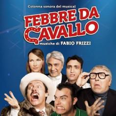 FEBBRE DA CAVALLO: LA COMMEDIA MUSICALE