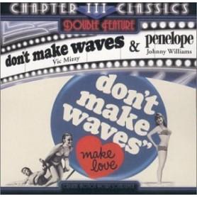 DON'T MAKE WAVES / PENELOPE