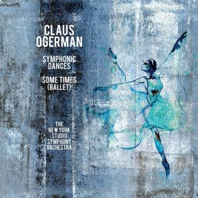 CLAUS OGERMAN: SYMPHONIC DANCES / SOME TIMES