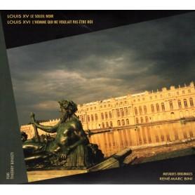 LOUIS XV: LE SOLEIL NOIR / LOUIS XVI: L'HOMME QUI NE VOULAIT PAS ÊTRE ROI