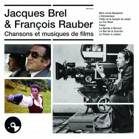 JACQUES BREL & FRANÇOIS RAUBER : CHANSONS ET MUSIQUES DE FILMS