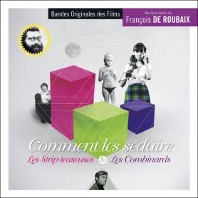 COMMENT LES SÉDUIRE • LES STRIP-TEASEUSES • LES COMBINARDS