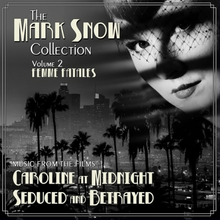 THE MARK SNOW COLLECTION (VOLUME 2): FEMME FATALES