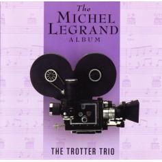 THE MICHEL LEGRAND ALBUM: THE TROTTER TRIO