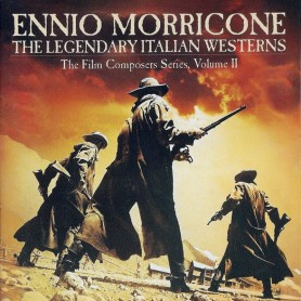 ENNIO MORRICONE: THE LEGENDARY ITALIAN WESTERNS