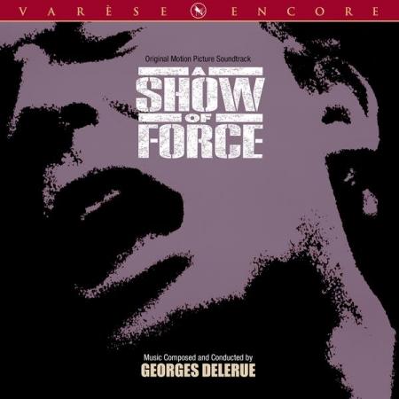 A SHOW OF FORCE (Varèse Encore)