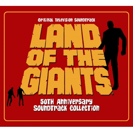 LAND OF THE GIANTS (50TH ANNIVERSARY SOUNDTRACK COLLECTION)
