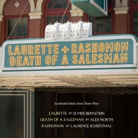 LAURETTE / RASHOMON / DEATH OF A SALESMAN (INCIDENTAL MUSIC FOR THREE PLAYS)