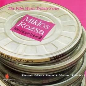 MIKLOS ROZSA: FILM MUSIC VOL. 2 (DEAD MEN DON'T WEAR PLAID)