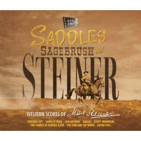 SADDLES, SAGEBRUSH AND STEINER (WESTERN SCORES OF MAX STEINER)