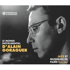 LE MONDE INSTRUMENTAL D'ALAIN GORAGUER (JAZZ ET MUSIQUES DE FILMS 1956-1962)