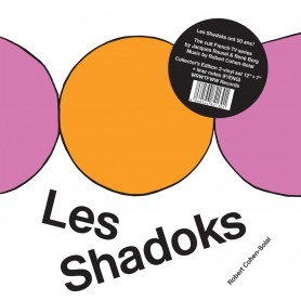 LES SHADOKS (50TH ANNIVERSARY) (LP)