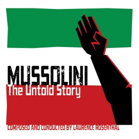 MUSSOLINI: THE UNTOLD STORY (REISSUE)