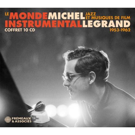 LE MONDE INSTRUMENTAL DE MICHEL LEGRAND (JAZZ ET MUSIQUES DE FILMS 1953-1962)